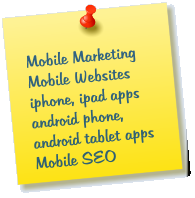 Mobile Marketing Mobile Websites iphone, ipad apps android phone,  android tablet apps Mobile SEO